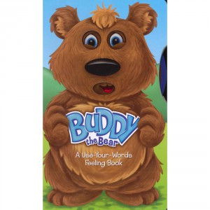 Buddy the bear (A Use-Your-Words Feeling Book)